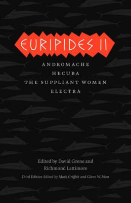 Euripides II By Euripides/ Griffith, Mark (TRN)/ Most, Glenn W. (TRN)/ Grene, David (TRN)/ Lattimore, Richmond (TRN)