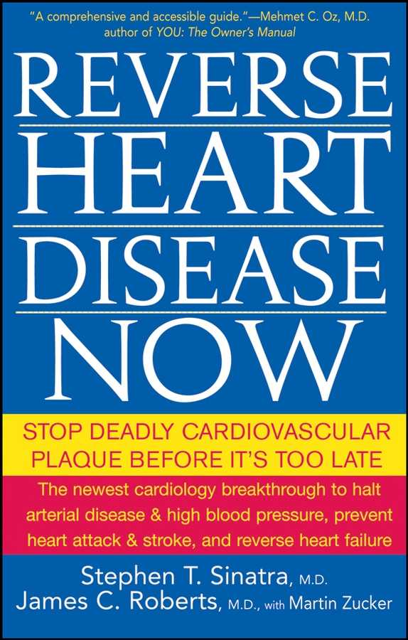 Reverse Heart Disease Now By Sinatra, Stephen T., M.D./ Roberts, James C./ Zucker, Martin