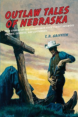 Outlaw Tales of Nebraska By Griffith, T. D.